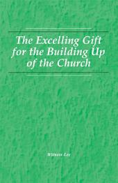 The Excelling Gift for the Building up of the Church