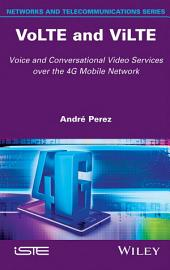VoLTE and ViLTE: Voice and Conversational Video Services over the 4G Mobile Network