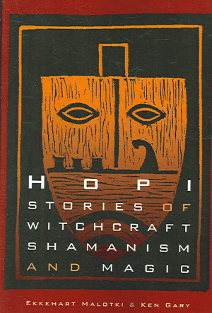Hopi Stories of Witchcraft  Shamanism  and Magic PDF