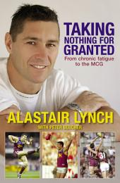 Taking Nothing For Granted: A sportsman's fight against Chronic Fatigue Taking Nothing For Granted: A sportsman's fight against Chronic Fatigue