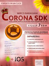 Corona SDK: sviluppa applicazioni per Android e iOS. Livello 7: Progetti e tecniche intermedie con Corona SDK (quarta parte)