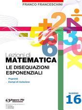 Lezioni di matematica 16 - Le Disequazioni Esponenziali