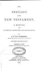 The Theology of the New Testament: A Manual for University Instruction and Private Study