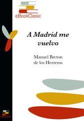 A Madrid me vuelvo (Anotado)