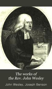 The Works of the Rev. John Wesley. ...