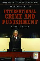 International Crime and Punishment  A Guide to the Issues PDF