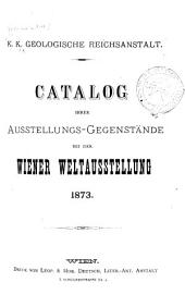 Catalog ihrer Ausstellungs-Gegenstände bei der Wiener Weltausstellung 1873