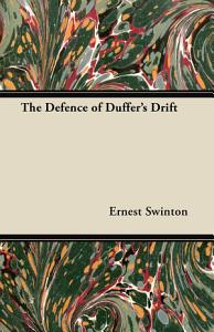 The Defence of Duffer s Drift PDF