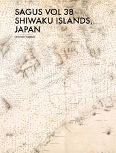 SAGUS Vol 38: Shiwaku Islands, Japan