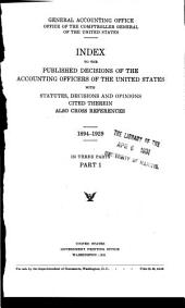 Index to the published decisions of the accounting officers of the United States: with statutes, decisions and opinions cited therein, also cross references. 1894-1929