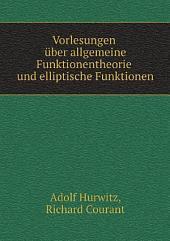 Vorlesungen ?ber allgemeine Funktionentheorie und elliptische Funktionen