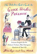 The Fabulous Girl s Guide to Grace Under Pressure PDF