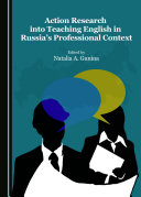 Action Research Into Teaching English in Russia's Professional Context