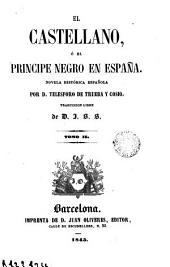 El Castellano, ó El principe negro en España, 2: novela histórica española