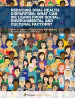Reducing Oral Health Disparities: What Can We Learn from Social, Environmental and Cultural Factors?