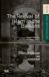 The Revival of Islam in the Balkans: From Identity to Religiosity