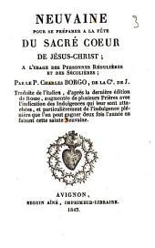 Neuvaine pour se préparer à la fête du Sacré Coeur de Jésus-Christ; à l'usage des personnes régulières et des séculières