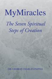 MyMiracles: The Seven Spiritual Steps of Creation