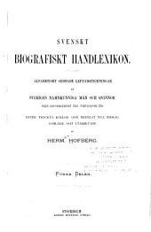Svenskt biografiskt handlexicon: Alfabetiskt ordnade lefnadsteckningar af Sveriges namnkunniga män och qvinnor från reformationen till närvarande tid, Volym 1