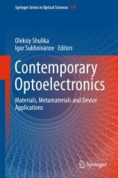 Contemporary Optoelectronics: Materials, Metamaterials and Device Applications