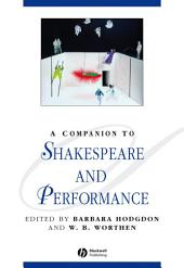 A Companion to Shakespeare and Performance