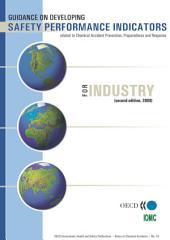 Series on Chemical Accidents Guidance on Developing Safety Performance Indicators For Industry