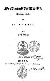 Ferdinand der Zweite: Römischer kaiser und seine Zeit