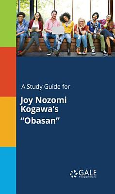 A Study Guide for Joy Nozomi Kogawa s  Obasan