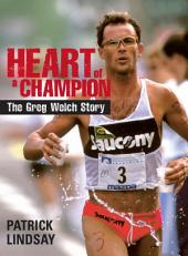 Heart of a Champion: The Greg Welch Story