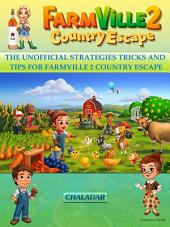 Fameville Country Escape the Unofficial Strategies Tricks and Tips for Farmville 2 Country Escape