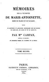 Mémoires sur la vie privée de Marie-Antoinette, reine de France et de Navarre: suivis de souvenirs et anecdotes historiques sur les règnes de Louis XIV, de Louis XV et de Louis XVI.