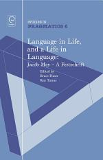 Language in Life, and a Life in Language: Jacob Mey, a Festschrift