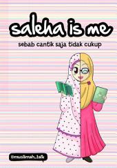 Saleha Is Me: Sebab Cantik Saja Tidak Cukup