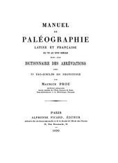 Manuel de paléographie latine et française du VIe au XVIIe siécle suivi d'un dictionnaire des abréviations: avec 23 facsimilés en phototypie