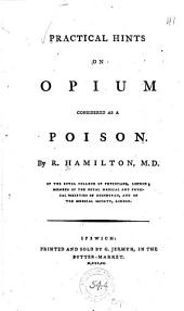 Pratical Hints on Opium Considered as a Poison