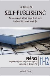 Self-publishing: Az ön-menedzselésű független könyv irodalmi és kiadói modellje