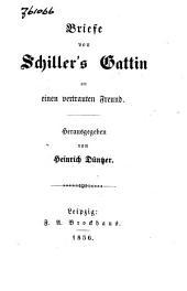 Briefe von Schiller's gattin: an einen vertrauten freund
