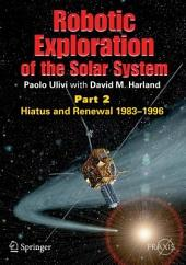 Robotic Exploration of the Solar System: Part 2: Hiatus and Renewal, 1983-1996