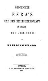 Geschichte des Volkes Israel: Geschichte Ezra's und der Heiligherrschaft in Israel bis Christus