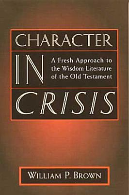 Character in Crisis