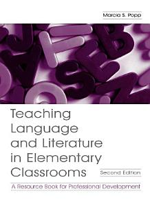 Teaching Language and Literature in Elementary Classrooms PDF