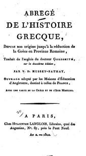 Abrégé de l'histoire grecque: depuis son origine jusqu'à la réduction de la Grèce en Province Romaine