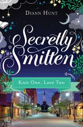 Knit One, Love Two: A Smitten Novella