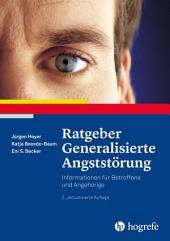 Ratgeber Generalisierte Angststörung: Informationen für Betroffene und Angehörige