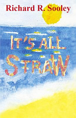 It s All Straw
