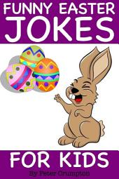 Funny Easter Jokes For Kids