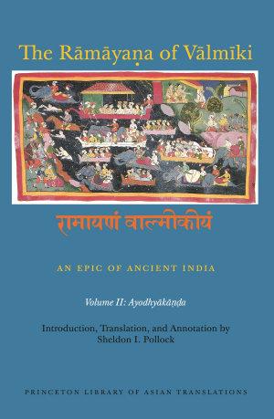 The R  m  ya   a of V  lm  ki  An Epic of Ancient India  Volume II