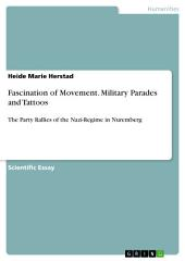 Fascination of Movement. Military Parades and Tattoos: The Party Rallies of the Nazi-Regime in Nuremberg