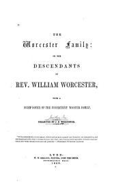 The Worcester Family; Or, The Descendants of Rev. William Worcester: With a Brief Notice of the Connecticut Wooster Family
