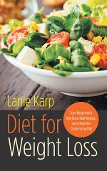 Diet for Weight Loss: Lose Weight with Nutritious Kale Recipes, and Follow the Clean Eating Diet
